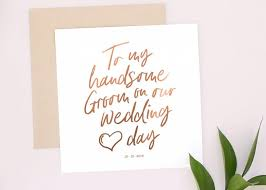 to my groom on our wedding day card to my or groom on our wedding day wedding day card