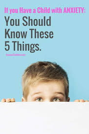 if you a child with anxiety you should these 5 things