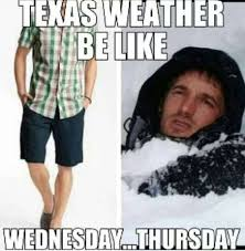 memes capture the craziness that is texas weather houston chronicle