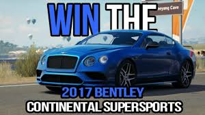bentley continental supersports 2017 how to win the 2017 bentley continental supersports in forza