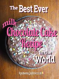 be ro u0027s best milk chocolate birthday cake recipe rhubarb and wren