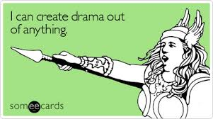 we all someone like this in my world we don t drama