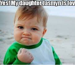 Funny Daughter Memes - meme maker yes my daughter jasmyn is loved by her mother