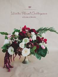 Flower Centerpieces For Wedding Diy Winter Floral Centerpiece With Pops Of Marsala Green