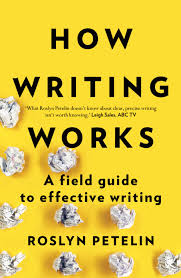 how writing works roslyn petelin 9781925266917 allen u0026 unwin