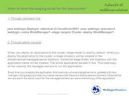 application deployment weblogic server 1 stage 2 no stage 3