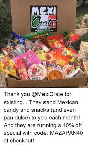Mexican Gift Basket 25 Best Memes About Mexican Candy Mexican Candy Memes