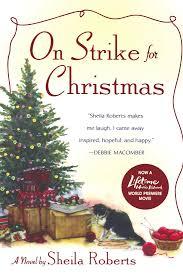 on strike for christmas a novel sheila roberts 9780312370220