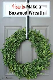 how to make a wreath how to make a boxwood wreath a pretty fix