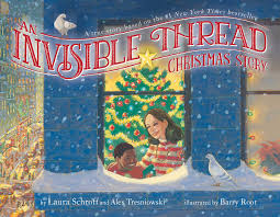 an invisible thread christmas story book by laura schroff alex