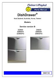 Fisher Paykel Dishwasher Parts Fisher Paykel Dd603 H Fd Ds603 H Fd Parts List Service Manual
