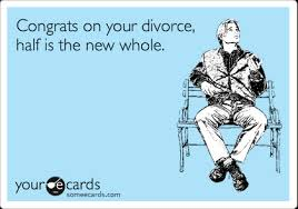 congrats on your divorce card congrats on your divorce half is the new whole congratulations