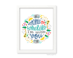 home is wherever i u0027m with you home decor gift under 15