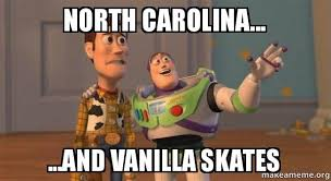 North Carolina Meme - north carolina and vanilla skates buzz and woody toy story