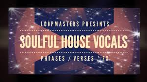 royalty free vocal house samples loopmasters soulful house