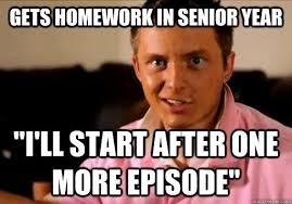 Year 12 Memes - 13 memes that everyone with senioritis will relate to