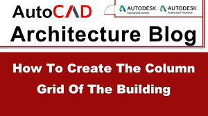 how to create the column grid of the building autocad