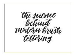 the science behind modern brush lettering lettering pinterest