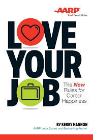 love your job the new rules for career happiness kerry hannon