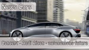 concept audi concept audi aicon autonomous future youtube