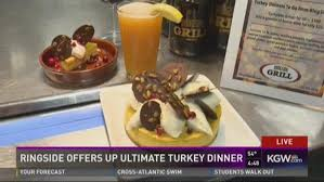 turkey dinner to go kgw ringside grill offers ultimate turkey dinner to go