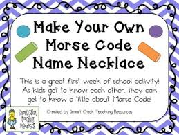make your own name necklace make your own morse code name necklace great 1st week of school