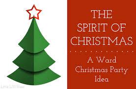 the spirit of christmas an lds ward christmas party idea