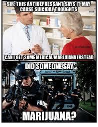 Marijuana Meme - 25 best memes about medical marijuana medical marijuana memes