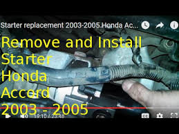 1998 honda accord starter solenoid starter replacement 2003 2005 honda accord 2 4l how to change