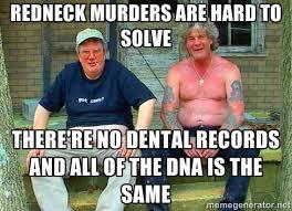 Redneck Meme - don burleson blog i am on a redneck meme