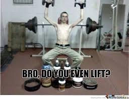 Do You Even Lift Meme - bro do you even lift by ikarous meme center