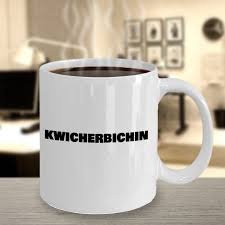 quit your bitching white ceramic funny novelty coffee mug bvhpetcare
