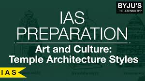 ias preparation art and culture temple architecture styles