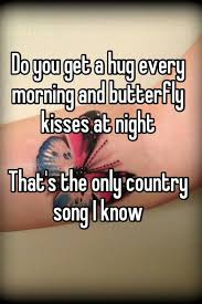 do you get a hug every morning and butterfly kisses at