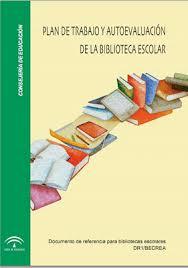 Plan de Trabajo y Autoevaluación de la Biblioteca Escolar