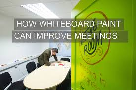 how whiteboard paint can improve meetings smarter surfaces