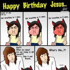 Happy Birthday Jesus Meme - happy birthday jesus by nazzquipit meme center