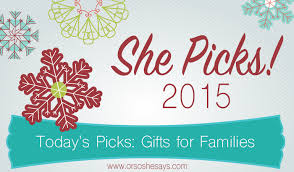 gifts for families she picks 2015 gift guide or so she says