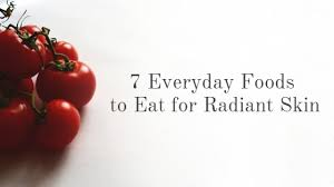 7 everyday foods to eat for radiant skin learn which nutrition