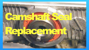 mitsubishi lancer fix camshaft oil seal replacement youtube