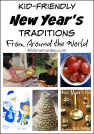 kid friendly new year s traditions from around the world