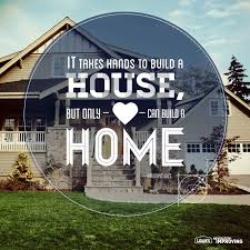 build a home home quote it takes to build a house but only hearts can