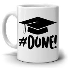 graduation mug i m done college and high school grad gifts him and