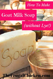 Goat Home Decor Make Goat Milk Soap Without Lye In Your Own Home Video Tutorial