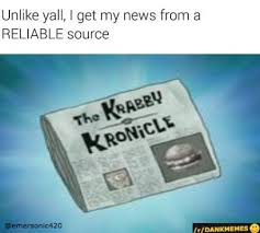 Meme News - the reliable source meme takes fake news to a whole new level