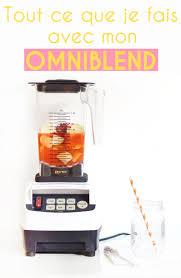 cuisiner avec un blender omniblend comment j ai choisi mon blender blender idée de