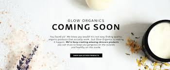 coming soon glow organics u2013 glow organics