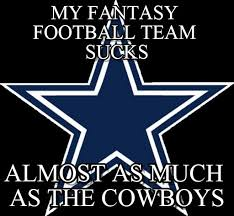 Dallas Cowboys Suck Memes - my fantasy football team sucks dallas cowboys meme on memegen