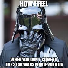 Vader Meme - the force doesn t always awaken imgflip