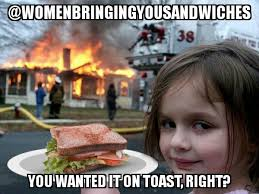 Make Me A Sandwich Meme - women bringing you sandwiches home facebook